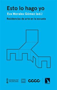 ESTO LO HAGO YO - RESIDENCIAS DE ARTE EN LA ESCUELA