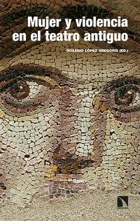 MUJER Y VIOLENCIA EN EL TEATRO ANTIGUO: ARQUETIPOS DE GRECIA Y ROMA