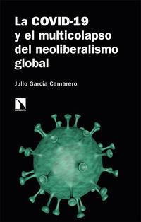 COVID-19 Y EL MULTICOLAPSO DEL NEOLIBERALISMO GLOBAL, LA
