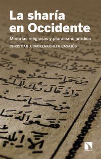 SHARIA EN OCCIDENTE, LA - MINORIAS RELIGIOSAS Y PLURALISMO JURIDICO