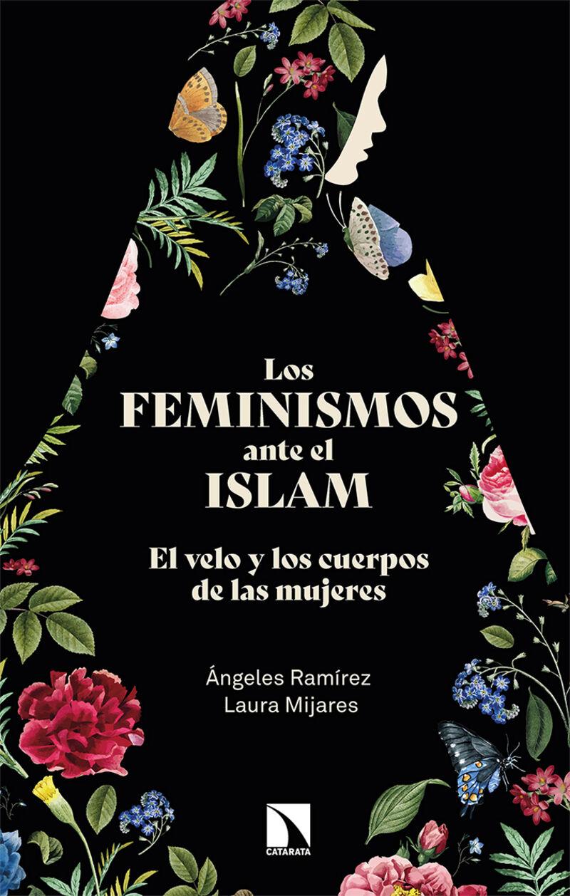 FEMINISMOS ANTE EL ISLAM, LOS - EL VELO Y LOS CUERPOS DE LAS MUJERES