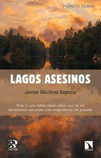 lagos asesinos - todo lo que debes saber sobre uno de los fenomenos naturales mas enigmaticos del planeta - Javier Sanchez España