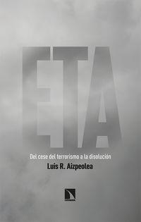 ETA - DEL CESE DEL TERRORISMO A LA DISOLUCION