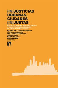 (IN) JUSTICIAS URBANAS, CIUDADES (IN) JUSTAS - POLITICAS URBANAS, MERCANTILIZACION Y TURISTIFICACION EN CIUDADES DE AMERICA LATINA Y ESPAÑA