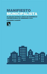 MANIFIESTO MUNICIPALISTA - UN ANALISIS HISTORICO-CRITICO DE EXPERIENCIAS CONTEMPORANEAS DE GOBERNANZA LOCAL