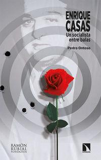 enrique casas - un socialista entre balas - Pedro Ontoso Soto