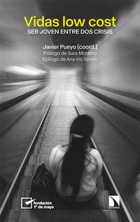 vidas low cost - ser joven entre dos crisis - Jaime Aja Valle / Izaskun Artegui-Alcaide / Jose Hernandez Ascanio