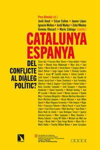 CATALUNYA-ESPANYA - DEL CONFLICTE AL DIALEG POLITIC?