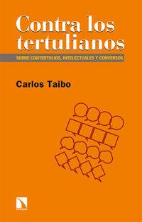 CONTRA LOS TERTULIANOS - CONTERTULIOS, INTELECTURALES Y CONVERSOS
