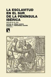 LA ESCLAVITUD EN EL SUR DE LA PENINSULA IBERICA - SIGLOS XV AL XVII. DEMOGRAFIA E HISTORIA SOCIAL