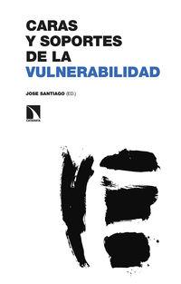 caras y soportes de la vulnerabilidad - Jose Santiago
