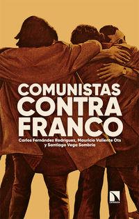 COMUNISTAS CONTRA FRANCO - CIEN AÑOS DE LUCHAS