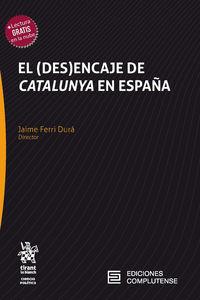 EL (DES) ENCAJE DE CATALUNYA EN ESPAÑA