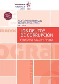 LOS DELITOS DE CORRUPCION - PERSPECTIVA PUBLICA Y PRIVADA