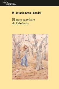 TACTE SUAVISSIM DE L'ABSENCIA, EL