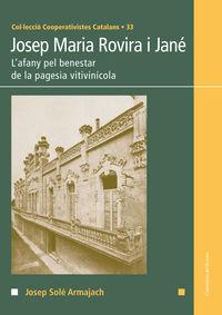 JOSEP MARIA ROVIRA I JANE - L'AFANY PEL BENESTAR DE LA PAGESIA VITIVINICOLA