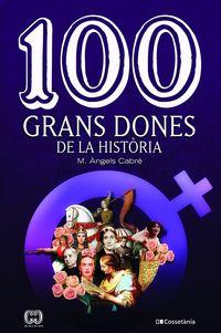 100 GRANS DONES DE LA HISTORIA