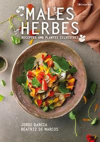 MALES HERBES - RECEPTES AMB PLANTES SILVESTRES