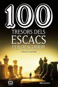 100 TRESORS DELS ESCACS PER DESCOBRIR