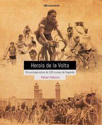 HEROIS DE LA VOLTA - ELS PROTAGONISTES DE 100 CURSES DE LLEGENDA