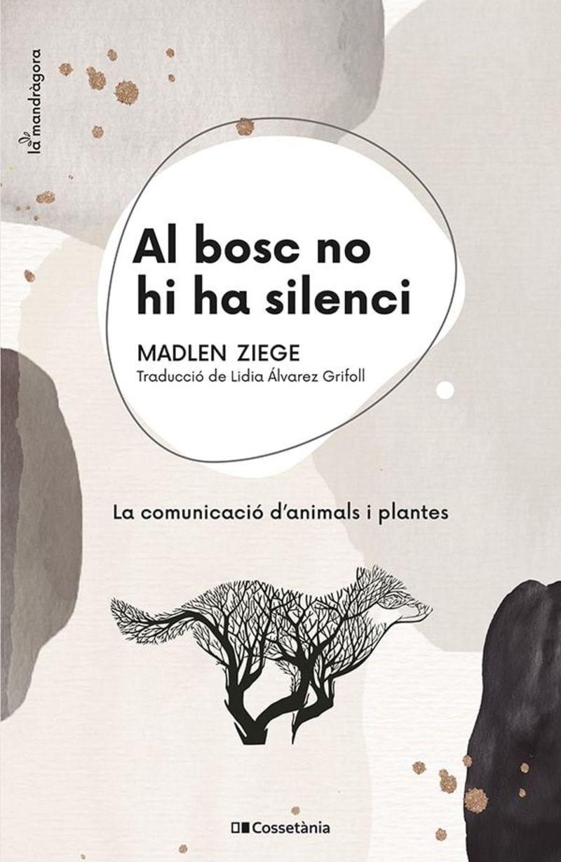 AL BOSC NO HI HA SILENCI - LA COMUNICACIO D'ANIMALS I PLANTES