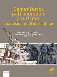 CEMENTERIOS PATRIMONIALES Y TURISMO: UNA VISION MULTIDISCIPLINAR