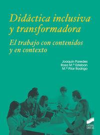 DIDACTICA INCLUSIVA Y TRANSFORMADORA - EL TRABAJO CON CONTENIDOS Y EN CONTEXTO