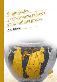 FEMINIDADES Y CONVIVENCIA POLITICA EN LA ANTIGUA GRECIA