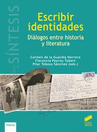 ESCRIBIR IDENTIDADES - DIALOGOS ENTRE HISTORIA Y LITERATURA