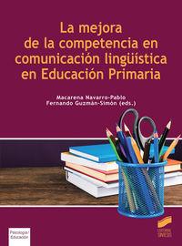 MEJORA DE LA COMPETENCIA EN COMUNICACION LINGUISTICA EN EDUCACION PRIMARIA, LA
