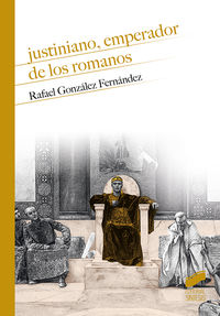 JUSTINIANO, EMPERADOR DE LOS ROMANOS