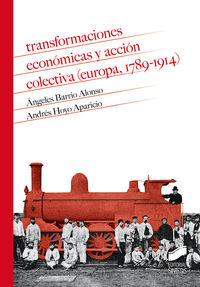 TRANSFORMACIONES ECONOMICAS Y ACCION COLECTIVA (EUROPA, 1789-1914)
