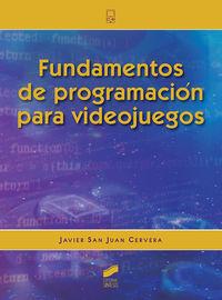 fundamentos de programacion para videojuegos - Javier San Juan Cervera