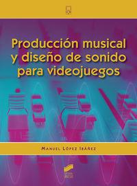 PRODUCCION MUSICAL Y DISEÑO DE SONIDO PARA VIDEOJUEGOS