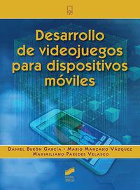 desarrollo de videojuegos para dispositos moviles - Daniel Buron / Mario Manzano / Maximiliano Paredes