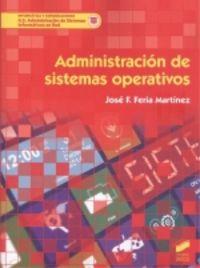 gs - administracion de sistemas operativos - administracion de sistemas informaticos en red - Jose F. Feria Martinez