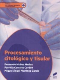 GS - PROCESAMIENTO CITOLOGICO Y TISULAR - ANATOMIA PATOLOGIA Y CITODIAGNOSTICO
