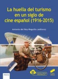 LA HUELLA DEL TURISMO EN UN SIGLO DE CINE ESPAÑOL (1916-2015)
