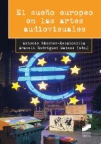 EL SUEÑO EUROPEO EN LAS ARTES AUDIOVISUALES