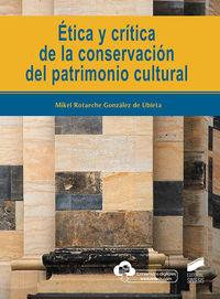 ETICA Y CRITICA DE LA CONSERVACION DEL PATRIMONIO CULTURAL