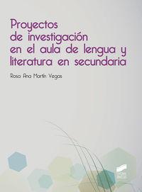 PROYECTOS DE INVESTIGACION EN EL AULA DE LENGUA Y LITERATURA EN SECUNDARIA