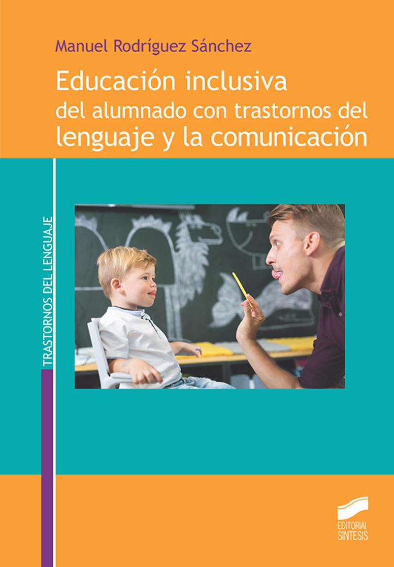 EDUCACION INCLUSIVA DEL ALUMNADO CON TRASTORNOS DEL LENGUAJE Y LA COMUNICACION