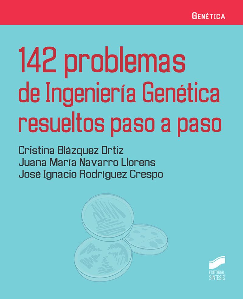 142 PROBLEMAS DE INGENIERIA GENETICA RESUELTOS PASO A PASO