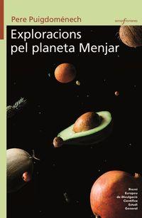 EXPLORACIONS PEL PLANETA MENJAR (PREMI EUROPEU DE DIVULGACIO CIENTIFICA ESTUDI GENERAL)