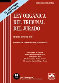 LEY ORGANICA DEL TRIBUNAL DEL JURADO - COMENTARIOS, CONCORDANCIAS Y JURISPRUDENCIA