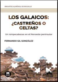 GALAICOS, LOS - ¿CASTREÑOS O CELTAS? - UN ROMPECABEZAS EN EL NOROESTE PENINSULAR