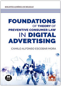 FOUNDATIONS OF THEORY OF PREVENTIVE CONSUMER LAW IN DIGITAL ADVERTISING