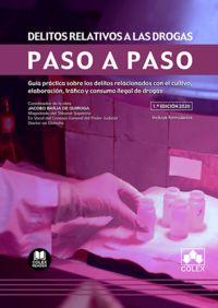 DELITOS RELATIVOS A LAS DROGAS - GUIA PRACTICA SOBRE LOS DELITOS RELACIONADOS CON EL CULTIVO, ELABORACION, TRAFICO Y CONSUMO ILEGAL DE DROGAS