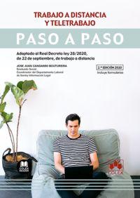 TRABAJO A DISTANCIA Y TELETRABAJO - PASO A PASO - ADAPTADO AL REAL DECRETO-LEY 28 / 2020, DE 22 DE SEPTIEMBRE, DE TRABAJO A DISTANCIA
