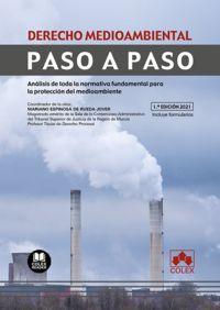 DERECHO MEDIOAMBIENTAL - PASO A PASO - ANALISIS DE TODA LA NORMATIVA FUNDAMENTAL PARA LA PROTECCION DEL MEDIO AMBIENTE